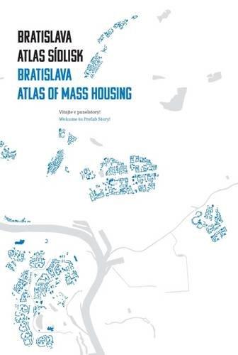 Bratislava Atlas Sidlisk / Bratislava Atlas of Mass Housing