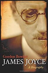 By Gordon Bowker James Joyce: A Biography [Hardcover]