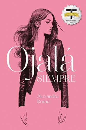 Ojalá siempre – Alexandra Roma
