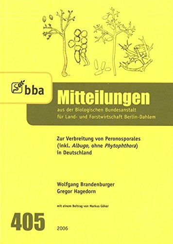 Zur Verbreitung von Peronosporales (inkl. Albugo, ohne Phytophthora) in Deutschland (Mitteilungen aus der Biologischen Bundesanstalt für Land- und Forstwirtschaft Berlin-Dahlem)