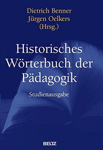 Historisches Wörterbuch der Pädagogik: Mit ausführlichem Sach- und Personenregister
