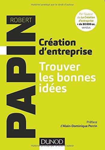 Créateur d'entreprise : Trouver les bonnes idées par From Dunod