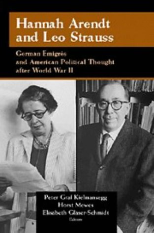 hannah-arendt-and-leo-strauss-german-migrs-and-american-political-thought-after-world-war-ii-publica