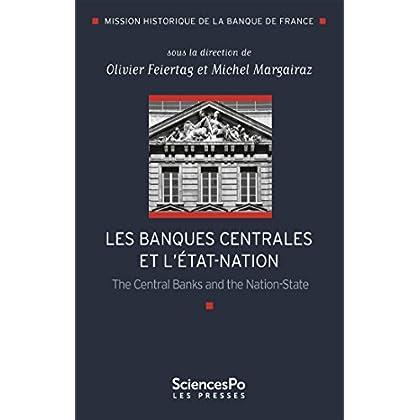 Les Banques centrales et l'Etat-nation (Mission historique de la Banque de France)