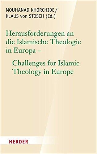 Herausforderungen an die islamische Theologie in Europa - Challenges for Islamic Theology in Europe