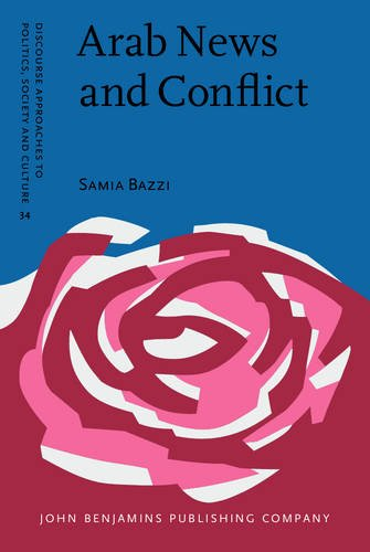 Arab News and Conflict: A multidisciplinary discourse study (Discourse Approaches to Politics, Society and Culture) por Samia Bazzi