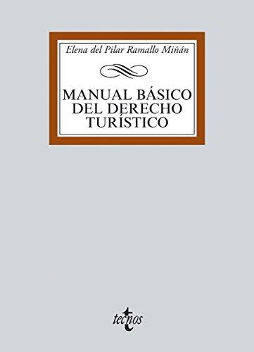 Manual básico del Derecho turístico (Derecho - Biblioteca Universitaria De Editorial Tecnos) por Elena del Pilar Ramallo Miñan