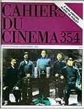 CAHIERS DU CINEMA [No 354] du 01/12/1983 - P. BONITZER - ALAIN BERGALA - JEAN NARBONI ET S. TOUBIANA - PIALAT - S. BONNAIRE - CARL TH. DREYER - YANN LARDEAU ET CH. TESSON - G.P. SAINDERICHIN - LES BAS-FONDS DE SHANGAI - YANN LARDEAU - A. PHILIPPON -