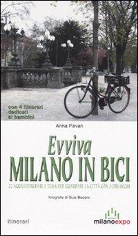 Evviva Milano in bici. 22 nuovi itinerari a tema per guardare la città con altri occhi por Anna Pavan
