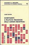 Scarica Libro Investimenti e politiche finanziarie delle aziende industriali (PDF,EPUB,MOBI) Online Italiano Gratis