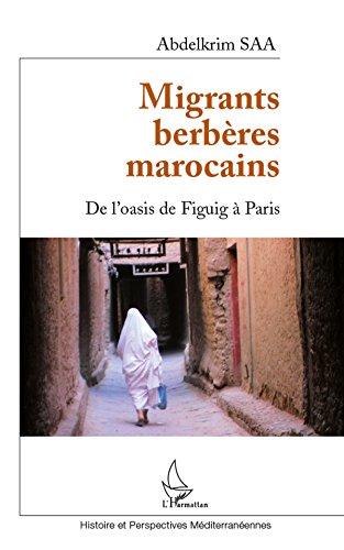 Migrants berbères marocains: De l'oasis de Figuig à Paris par Abdelkrim SAA