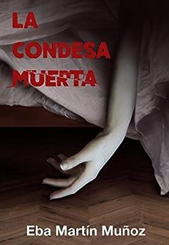 LA CONDESA MUERTA: Thriller sobrenatural (Spanish Edition) by [Muñoz, Eba Martín]