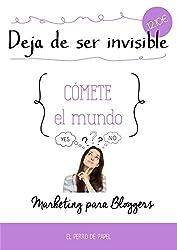 Deja de ser Invisible: Marketing para Bloggers