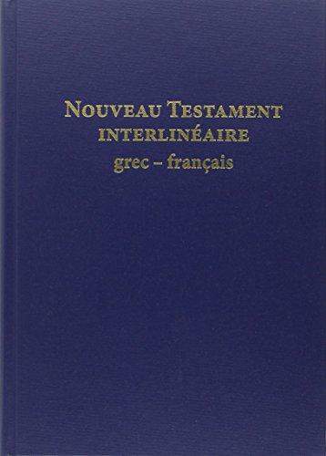 Nouveau Testament interlinéaire grec-français par Collectif