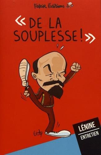 De la souplesse ! : Entretien avec Lénine
