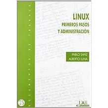 Linux. Primeros Pasos y Administración (Documentos de trabajo)