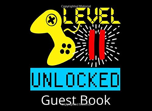 Level 11 Unlocked Guest Book: 11th Birthday Party Guestbook and Keepsake Book for 11 Year Olds