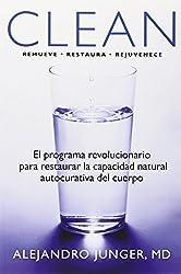 Clean: El programa revolucionario para restaurar la capacidad natural autocurativa del cuerpo (Spanish Edition) by Junger MD, Alejandro (2011) Paperback