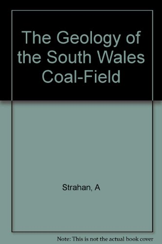 The Geology of the South Wales Coal-Field