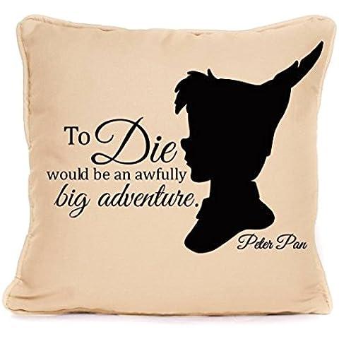 Peter Pan ispirato Cuscino. To die sarebbe un molto grande avventura Citazione. Bambini Arredamento idea
