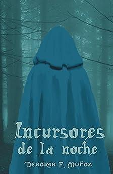 Incursores de la noche (Spanish Edition) di [Muñoz, Déborah F.]