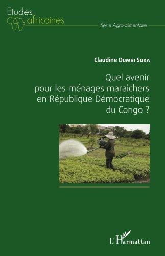 Quel avenir pour les ménages maraichers en République Démocratique du Congo ?