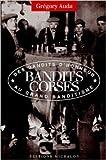 Les bandits corses, des bandits d'honneur au grand banditisme de Grégory Auda ( 17 juin 2004 )