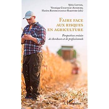 Faire face aux risques en agriculture: Perspectives croisées de chercheurs et de professionnels