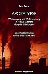 Apokalypse - Weltuntergang und Welterneuerung in Richard Wagners