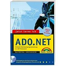 Jetzt lerne ich ADO.NET: Der einfache Einstieg in die Datenbankprogrammierung