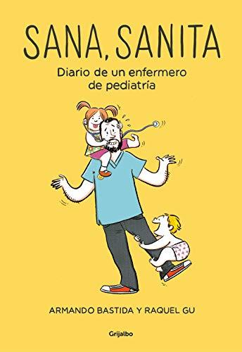Sana, sanita: Diario de un enfermero de pediatría (Spanish Edition)