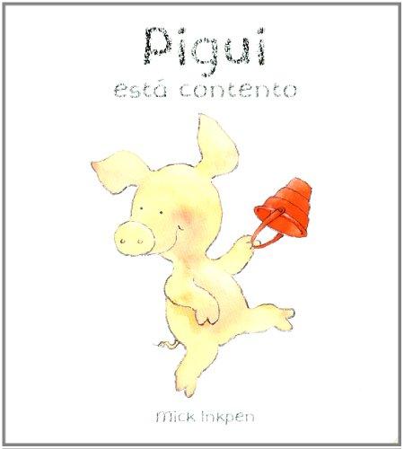 Pigui está contento (Castellano - Bruño - Pigui) por Mick Inkpen