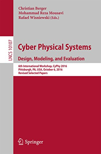 Cyber Physical Systems. Design, Modeling, and Evaluation: 6th International Workshop, CyPhy 2016, Pittsburgh, PA, USA, October 6, 2016, Revised Selected ... Science Book 10107) (English Edition)