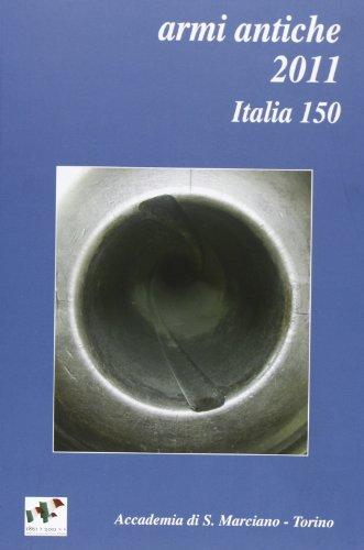 Armi antiche 2011. Bollettino dellaccademia di San Marciano (Torino)
