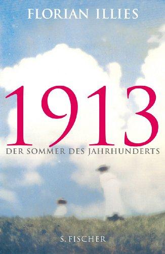 Buchseite und Rezensionen zu '1913: Der Sommer des Jahrhunderts' von Florian Illies