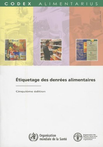 Etiquetage Des Denrees Alimentaires: Commission Fao/Oms Du Codex Alimentarius - Nouvelle Serie