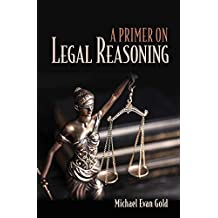 A Primer on Legal Reasoning (English Edition)
