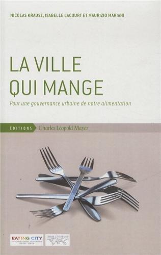 la-ville-qui-mange-pour-une-gouvernance-urbaine-de-notre-alimentation