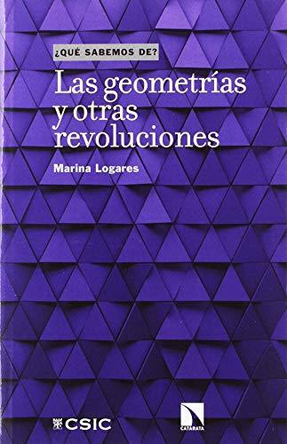 LAS GEOMETRÍAS Y OTRAS REVOLUCIONES (¿Qué sabemos de?) por MARINA LOGARES