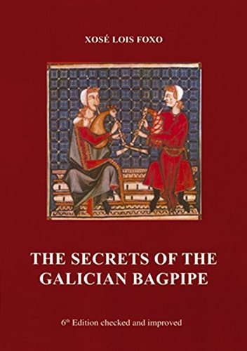 The Secrets of the Galician Bagpipe: Lehr- und Notenbuch für die Gaita Gallega