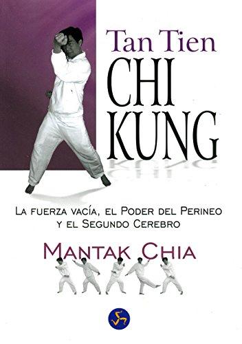 Tan tien chi kung: La fuerza vacía, el poder del perineo y el segundo cerebro