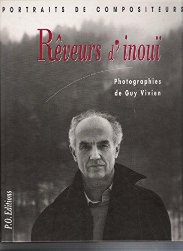 Rêveurs d'inouï : Portraits de compositeurs (Échos du XXe siècle) par Guy Vivien (Relié)
