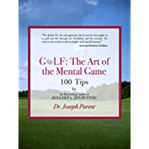 GOLF: The Art of the Mental Game - Less Frustration, More Consistency, Lower Scores (TEXT ONLY EDITION) (English Edition)