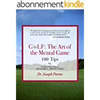 GOLF: The Art of the Mental Game - Less Frustration, More Consistency, Lower Scores (TEXT ONLY EDITION) (English Edition…
