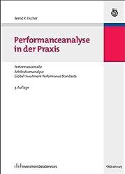 Performanceanalyse in der Praxis: Performancemaße, Attributionsanalyse, Global Investment Performance Standards