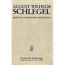 August Wilhelm Schlegel - Vorlesungen von 1798-1827. Kritische Ausgabe: Kritische Ausgabe der Vorlesungen, Bd.1, Vorlesungen über Ästhetik