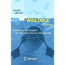 Wild Duck: Empirische Philosophie der Mensch-Computer-Vernetzung