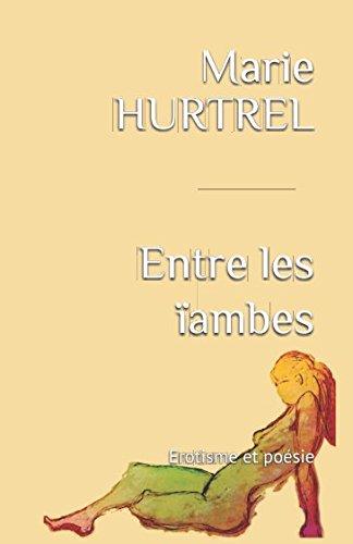 Entre les ïambes: Erotisme et poésie par Marie HURTREL
