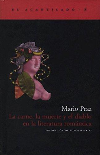 La Carne, La Muerte y El Diablo En La Literatura por Mario Praz