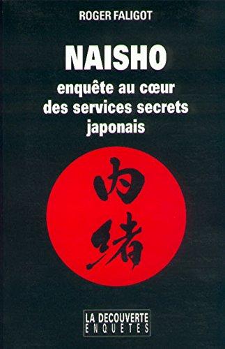 Naisho. Enquête au coeur des services secrets japonais par Roger Faligot